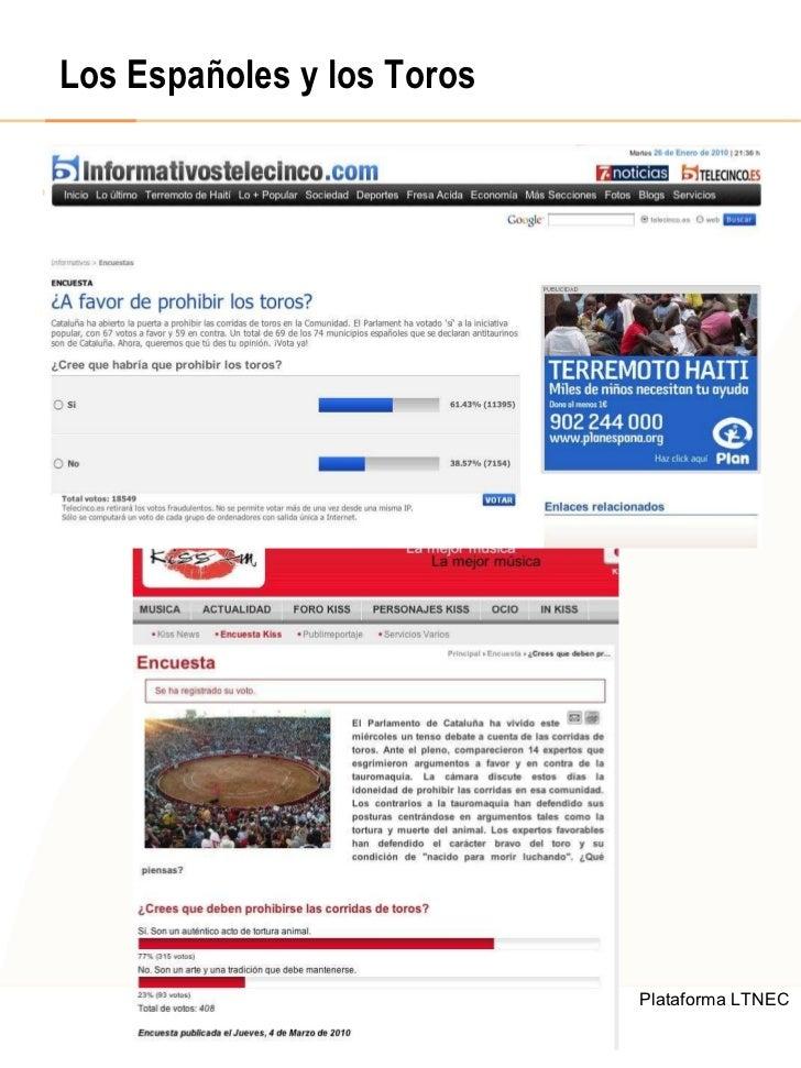 Los Españoles y los Toros <ul><li>Esto se corrobora en las distintas encuestas on-line realizadas por distintos medios de ...