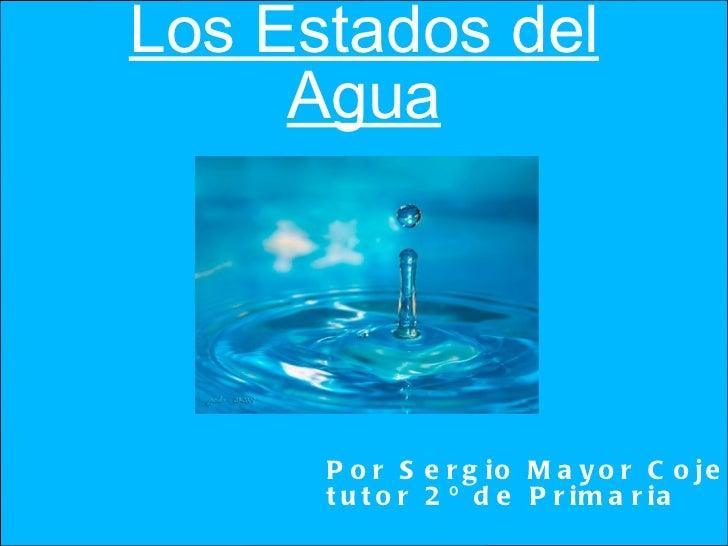 Los Estados del Agua Por Sergio Mayor Cojedor tutor 2º de Primaria