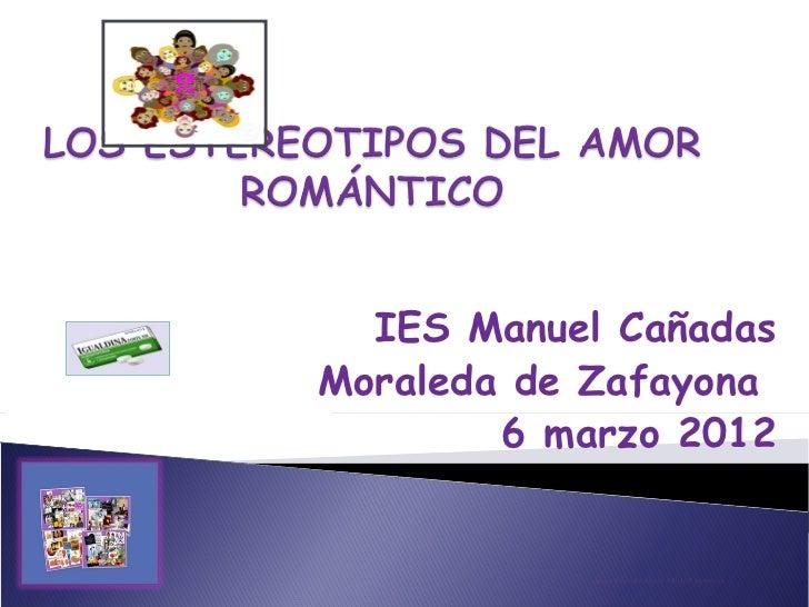 IES Manuel Cañadas Moraleda de Zafayona  6 marzo 2012 Gloria Osuna Velasco. Taller 8 de marzo