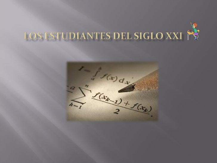 Los estudiantes del siglo xxi Slide 1