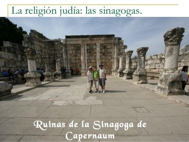 La religión judía: las sinagogas.           Ruinas de la Sinagoga de18/02/13         Capernaum            15