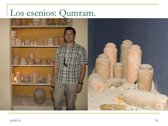 Los esenios: Qumram.18/02/13               25