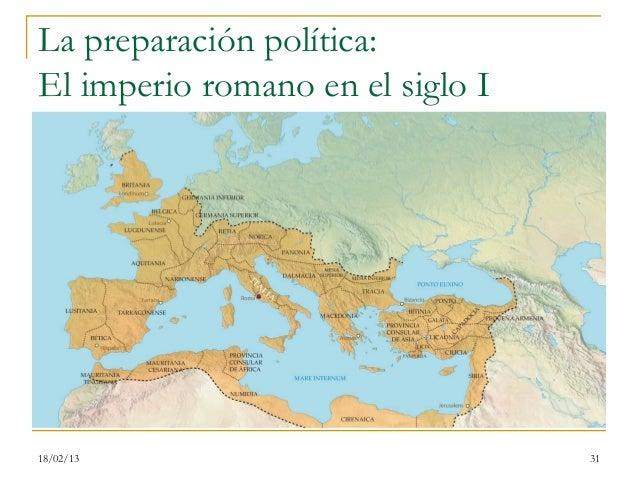 La preparación política:El imperio romano en el siglo I18/02/13                          31