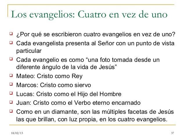 Los evangelios: Cuatro en vez de uno   ¿Por qué se escribieron cuatro evangelios en vez de uno?   Cada evangelista prese...