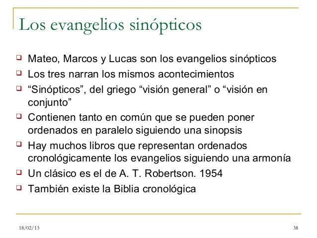 Los evangelios sinópticos   Mateo, Marcos y Lucas son los evangelios sinópticos   Los tres narran los mismos acontecimie...