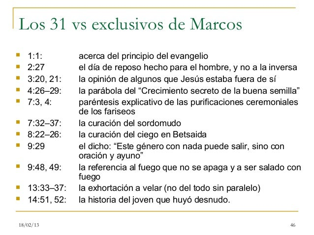 Los 31 vs exclusivos de Marcos   1:1:         acerca del principio del evangelio   2:27         el día de reposo hecho p...