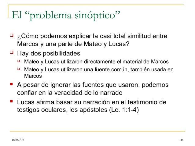 """El """"problema sinóptico""""   ¿Cómo podemos explicar la casi total similitud entre    Marcos y una parte de Mateo y Lucas?  ..."""