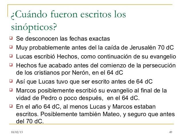 ¿Cuándo fueron escritos lossinópticos?   Se desconocen las fechas exactas   Muy probablemente antes del la caída de Jeru...