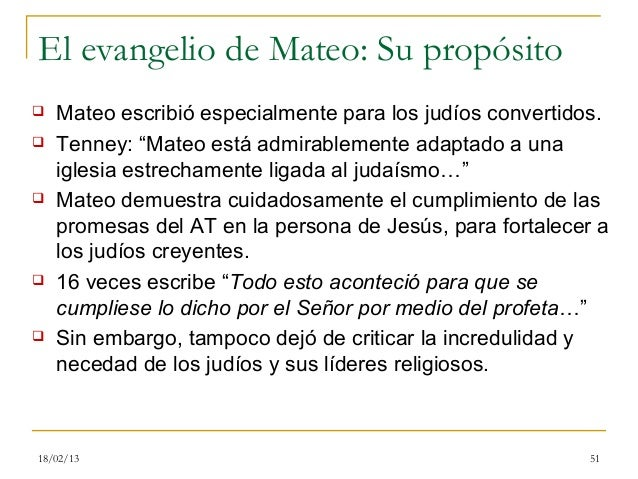"""El evangelio de Mateo: Su propósito   Mateo escribió especialmente para los judíos convertidos.   Tenney: """"Mateo está ad..."""