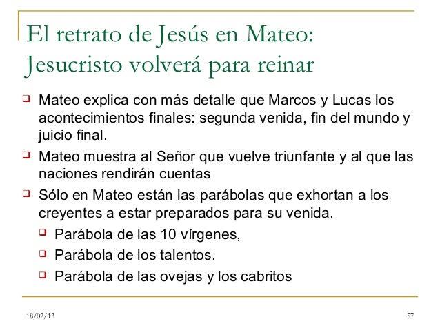 El retrato de Jesús en Mateo:Jesucristo volverá para reinar   Mateo explica con más detalle que Marcos y Lucas los    aco...