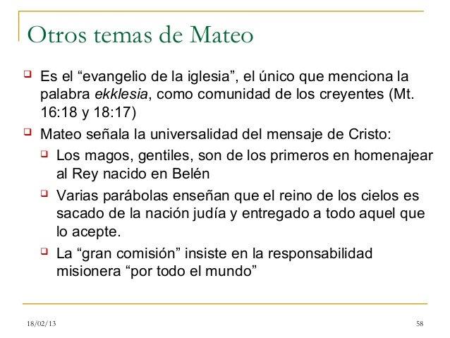 """Otros temas de Mateo   Es el """"evangelio de la iglesia"""", el único que menciona la    palabra ekklesia, como comunidad de l..."""
