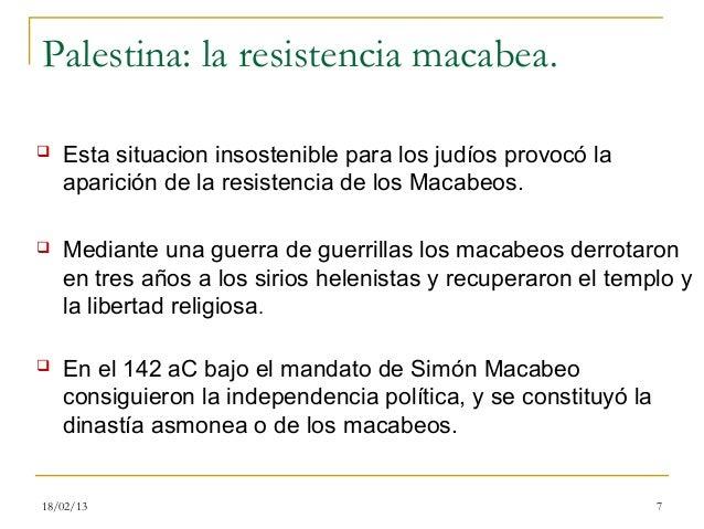 Palestina: la resistencia macabea.   Esta situacion insostenible para los judíos provocó la    aparición de la resistenci...