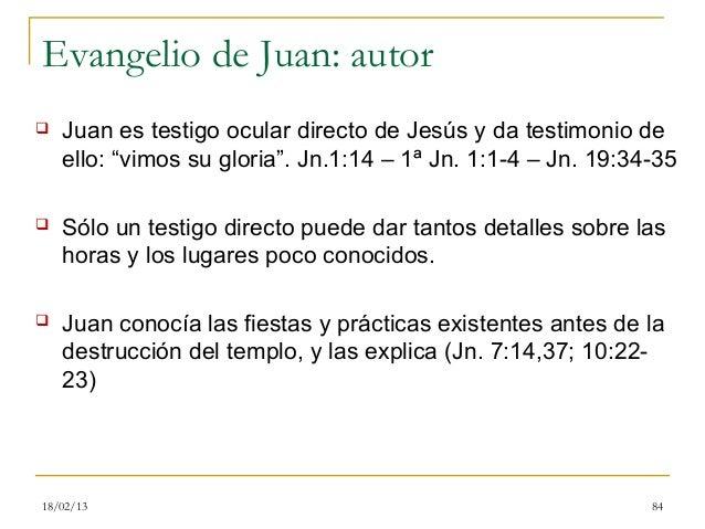 """Evangelio de Juan: autor   Juan es testigo ocular directo de Jesús y da testimonio de    ello: """"vimos su gloria"""". Jn.1:14..."""