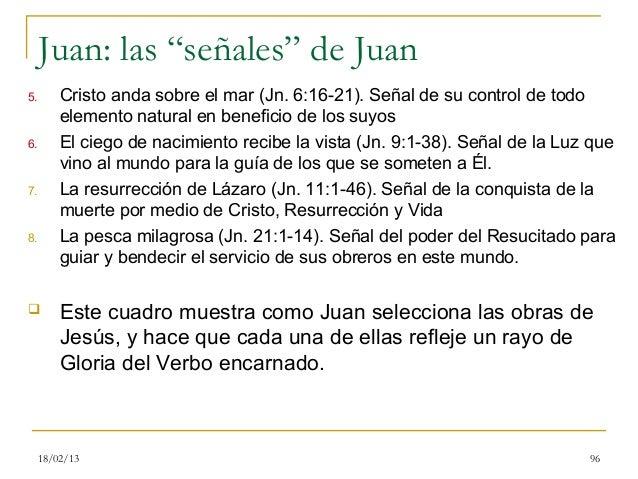 """Juan: las """"señales"""" de Juan5.       Cristo anda sobre el mar (Jn. 6:16-21). Señal de su control de todo         elemento n..."""