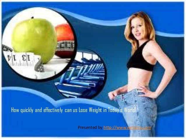 How quickly and effectively can us Lose Weight in Today's World!                                  Presented by http://www....