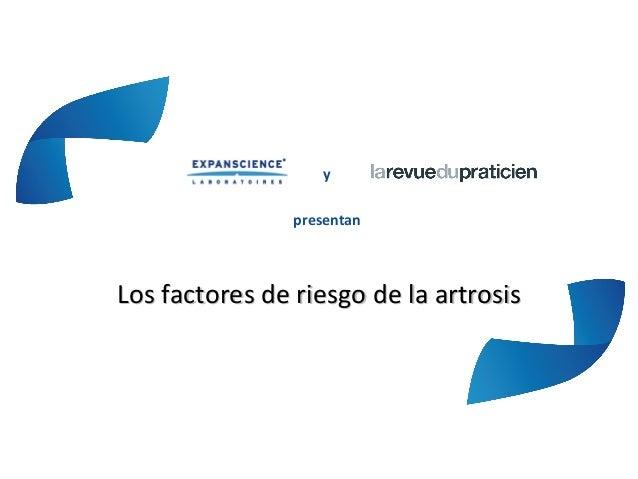 ypresentanLos factores de riesgo de la artrosisLos factores de riesgo de la artrosis