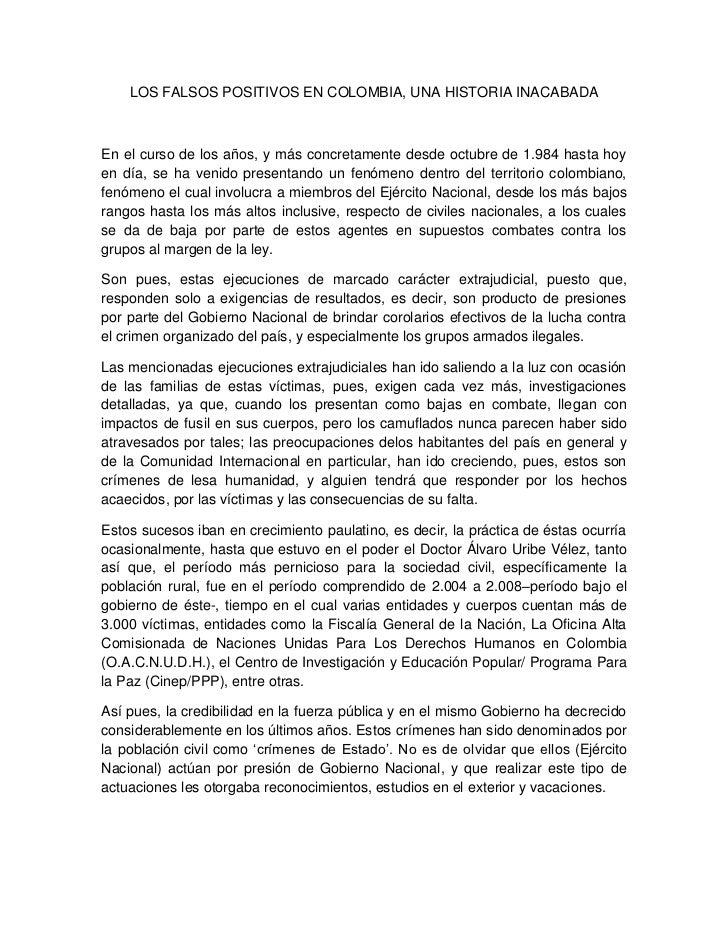 LOS FALSOS POSITIVOS EN COLOMBIA, UNA HISTORIA INACABADAEn el curso de los años, y más concretamente desde octubre de 1.98...