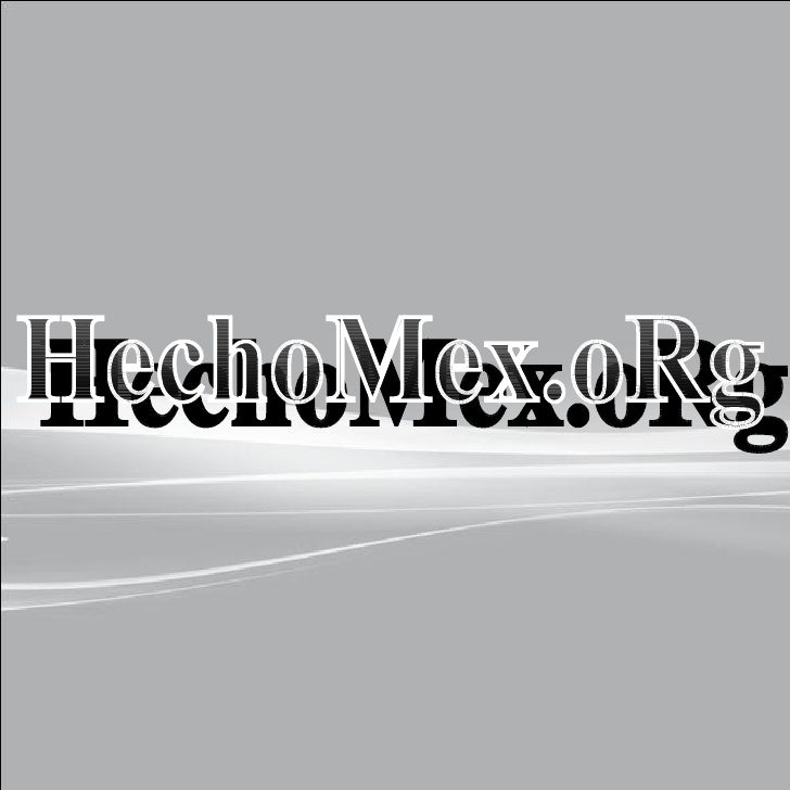 HechoMex.oRg
