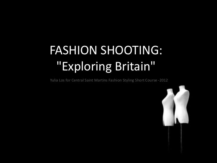 "FASHION SHOOTING: ""Exploring Britain""Yulia Los for Central Saint Martins Fashion Styling Short Course -2012"