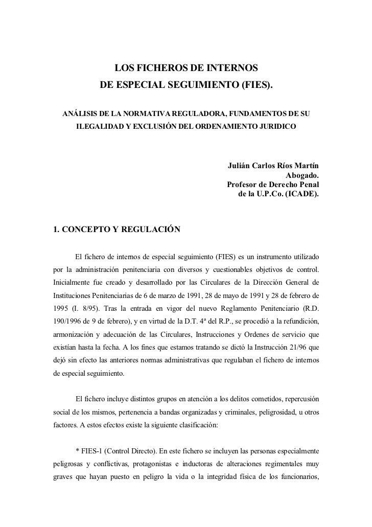 LOS FICHEROS DE INTERNOS                DE ESPECIAL SEGUIMIENTO (FIES).   ANÁLISIS DE LA NORMATIVA REGULADORA, FUNDAMENTOS...