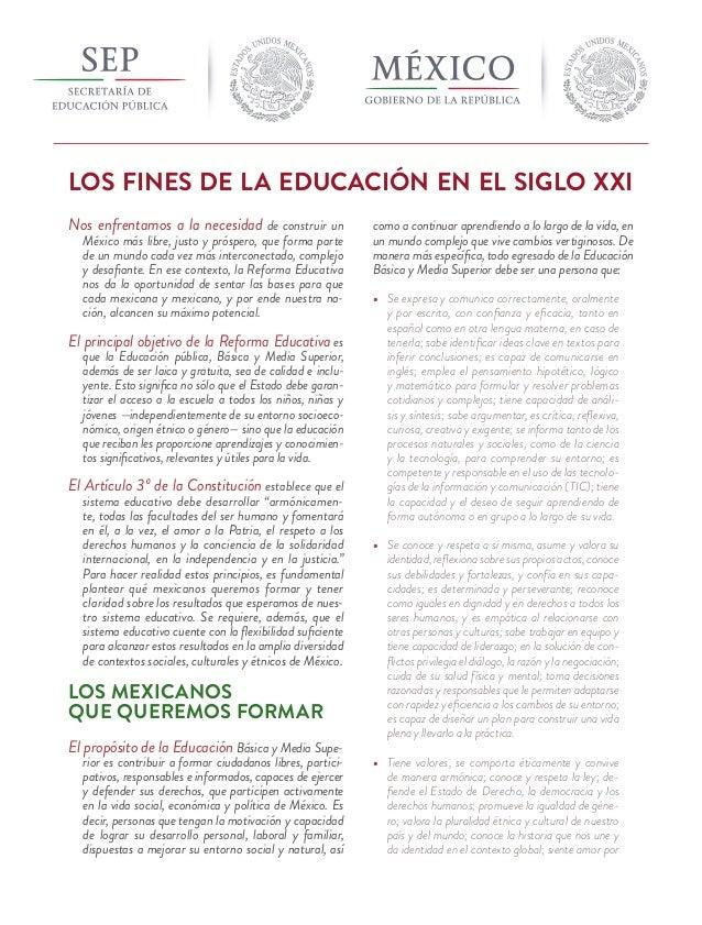 LOS FINES DE LA EDUCACIÓN EN EL SIGLO XXI Nos enfrentamos a la necesidad de construir un México más libre, justo y prósper...