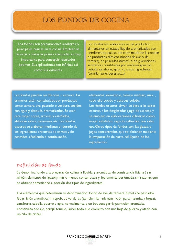 LOS FONDOS DE COCINA  Los fondos son preparaciones auxiliares o        Los fondos son elaboraciones de productos principal...