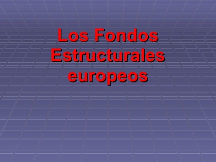 Los Fondos Estructurales europeos