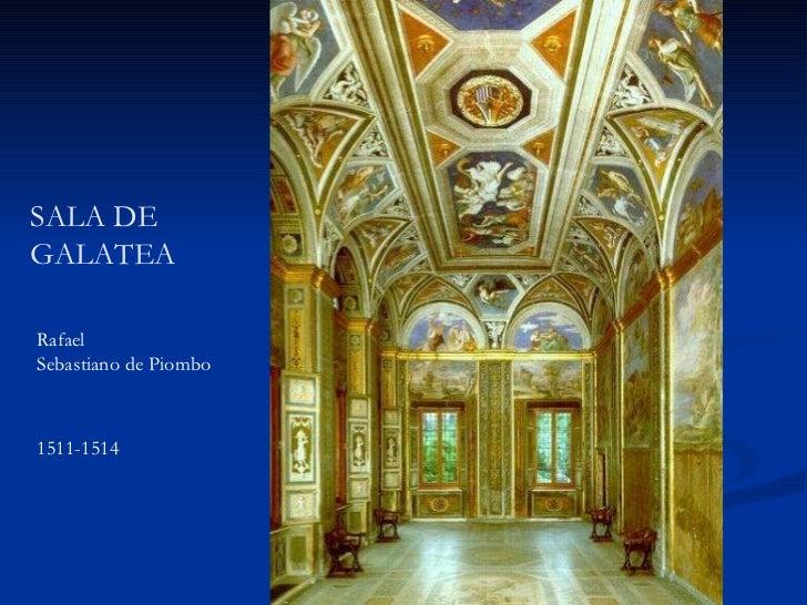 SALA DE  GALATEA Rafael Sebastiano de Piombo  1511-1514