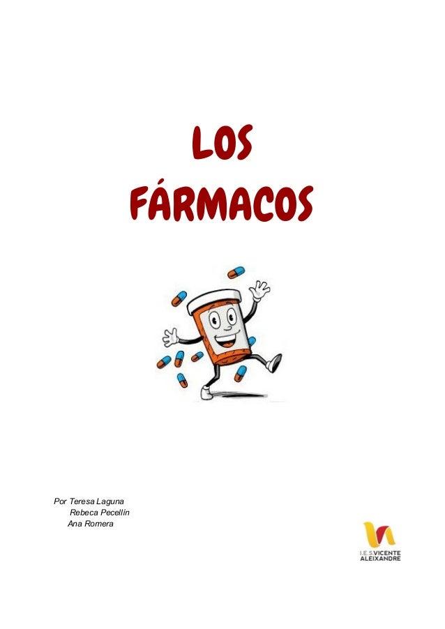 LOS FÁRMACOS                        PorTeresaLaguna RebecaPecellín  AnaRomera...