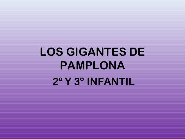 LOS GIGANTES DE  PAMPLONA  2º Y 3º INFANTIL