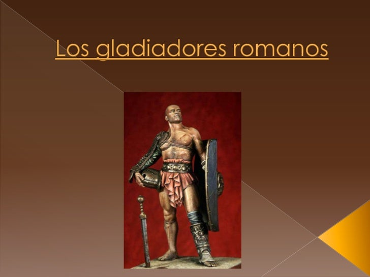 Los gladiadores romanos<br />