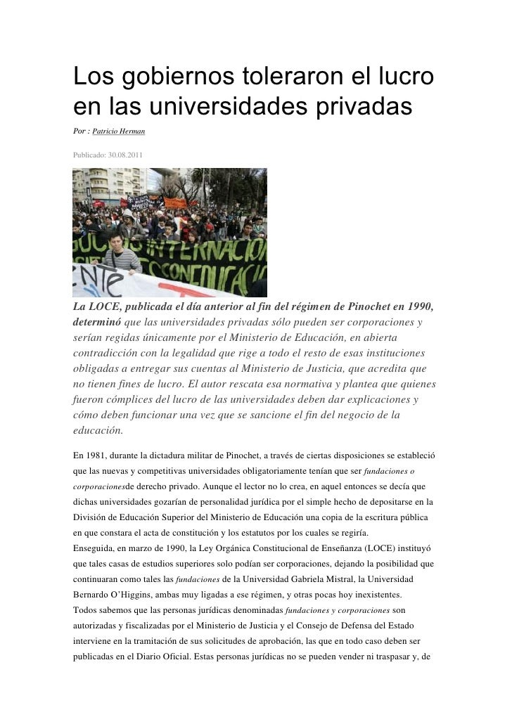 Los gobiernos toleraron el lucroen las universidades privadasPor : Patricio HermanPublicado: 30.08.2011La LOCE, publicada ...