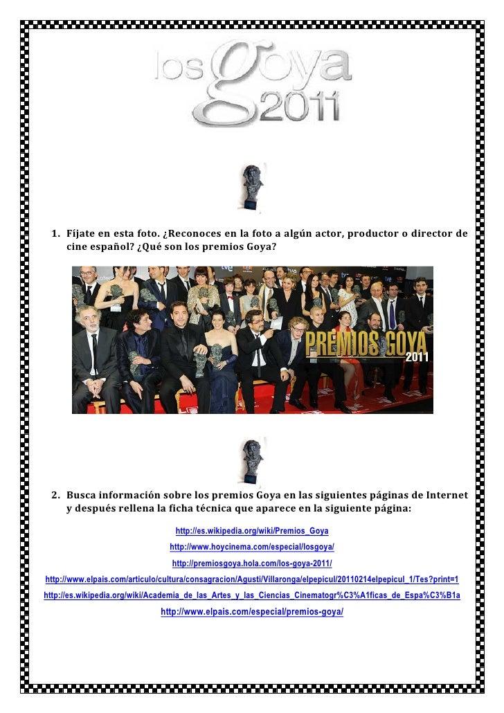 1. Fíjate en esta foto. ¿Reconoces en la foto a algún actor, productor o director de    cine español? ¿Qué son los premios...