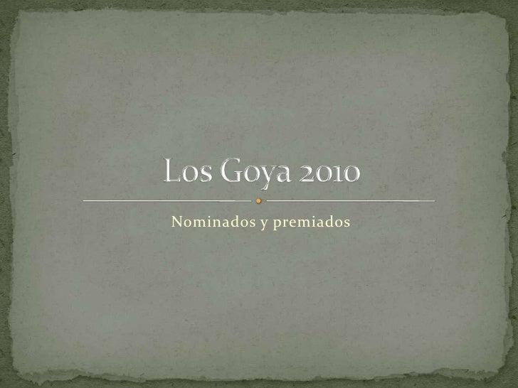 Nominados y premiados<br />Los Goya 2010<br />