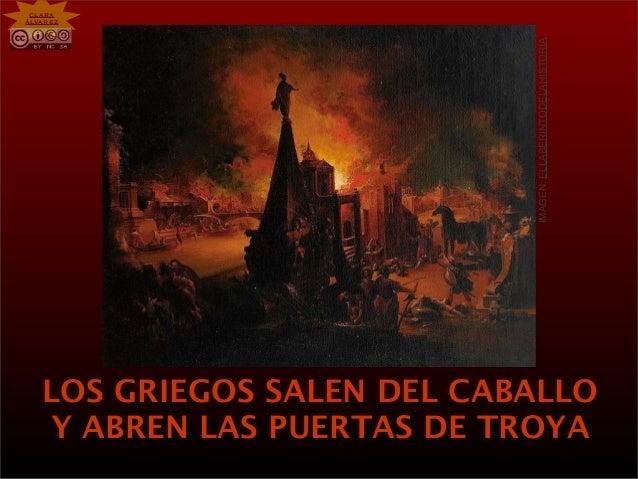 LOS GRIEGOS SALEN DEL CABALLO Y ABREN LAS PUERTAS DE TROYA IMAGEN:ELLABERINTODELAHISTORIA CLARA ÁLVAREZ