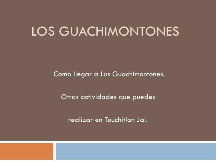 LOS GUACHIMONTONES    Como llegar a Los Guachimontones.      Otras actividades que puedes        realizar en Teuchitlan Ja...