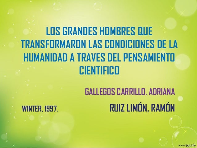 LOS GRANDES HOMBRES QUE TRANSFORMARON LAS CONDICIONES DE LA HUMANIDAD A TRAVES DEL PENSAMIENTO CIENTIFICO RUIZ LIMÓN, RAMÓ...