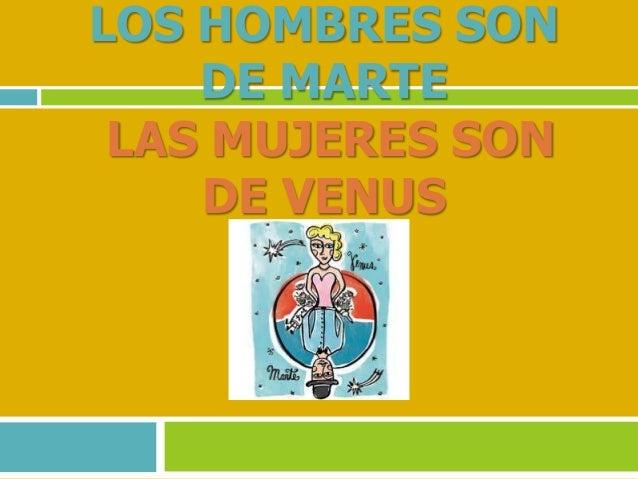 LOS HOMBRES SONDE MARTELAS MUJERES SONDE VENUS