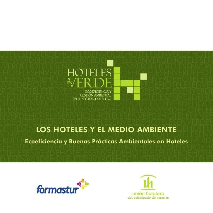 LOS HOTELES Y EL MEDIO AMBIENTEEcoeficiencia y Buenas Prácticas Ambientales en Hoteles