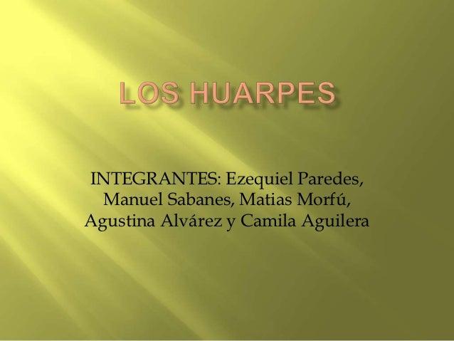 INTEGRANTES: Ezequiel Paredes,  Manuel Sabanes, Matias Morfú,Agustina Alvárez y Camila Aguilera