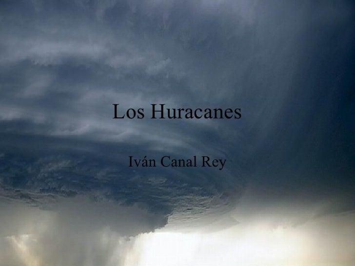 Los Huracanes Iván Canal Rey