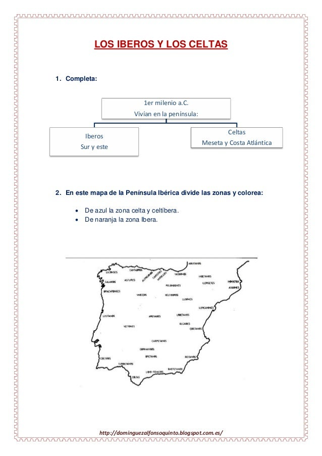 http://dominguezalfonsoquinto.blogspot.com.es/LOS IBEROS Y LOS CELTAS1. Completa:2. En este mapa de la Península Ibérica d...
