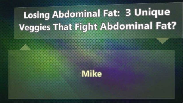 Losing Abdomínal Fat:  3 Unique Veggies That Fight Abdominañ Fat?   M i ke