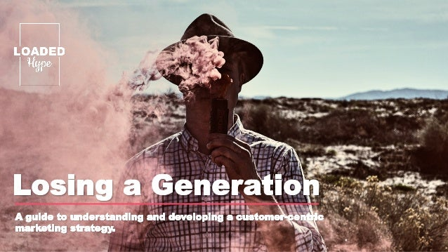 1 2 – Introduction 3 – Defining a Generation Myths and Realities of the five main demographics 38 – Customer Limitations B...