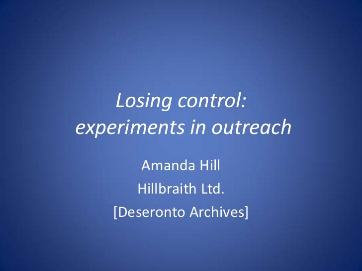 Losing control:experiments in outreach<br />Amanda Hill<br />Hillbraith Ltd.<br />[Deseronto Archives]<br />