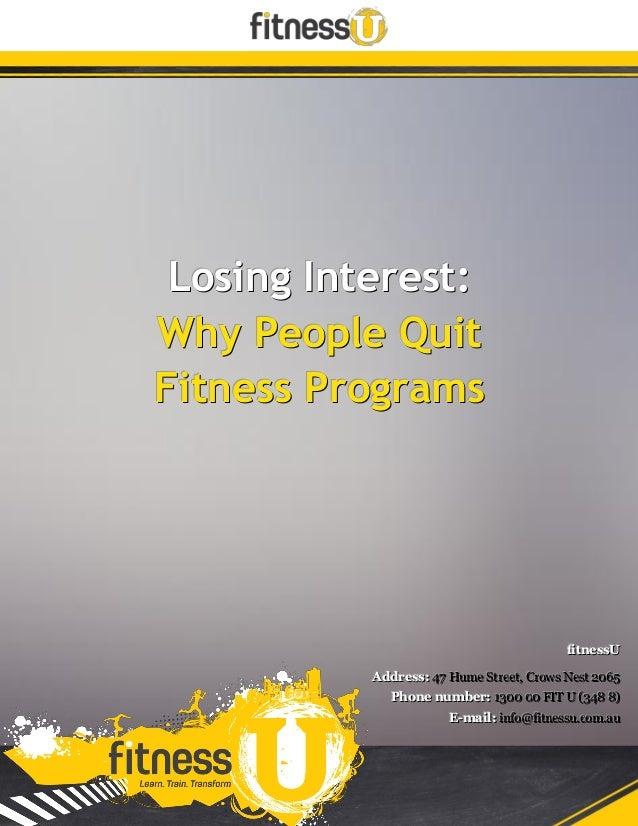 Merveilleux ... Quit Fitness Programs. LLLooosssiiinnnggg IIInnnttteeerrreeesssttt:::  WWWhhhyyy PPPeeeooopppllleee QQQuuuiiittt FFFiiitttnnneeessssss PPPrrrooogg.