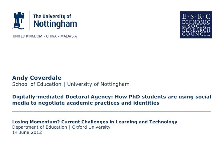 Andy CoverdaleSchool of Education | University of NottinghamDigitally-mediated Doctoral Agency: How PhD students are using...