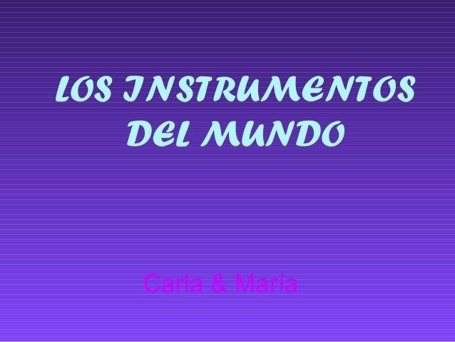 LOS INSTRUMENTOS DEL MUNDO Carla & María