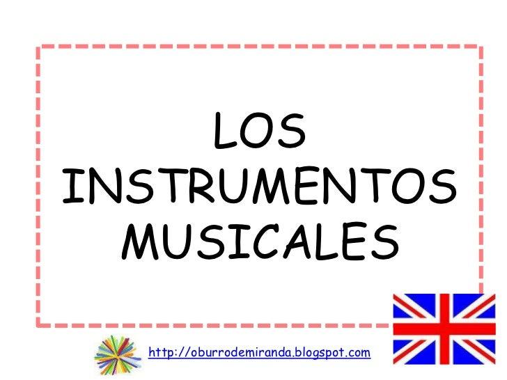 LOSINSTRUMENTOS  MUSICALES  http://oburrodemiranda.blogspot.com