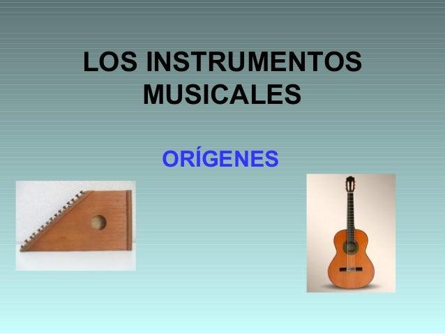 LOS INSTRUMENTOS MUSICALES ORÍGENES